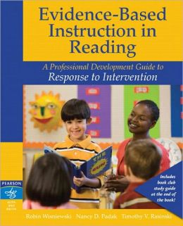 Evidence-Based Instruction in Reading: A Professional Development Guide to Response to Intervention