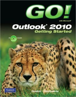 GO! with Microsoft Outlook 2010 Getting Started