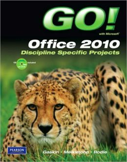 GO! with Microsoft Office 2010, Discipline Specific