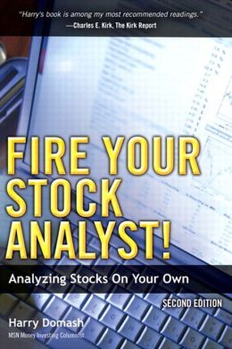 Fire Your Stock Analyst!: Analyzing Stocks On Your Own