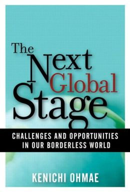 The Next Global Stage: Challenges and Opportunities in Our Borderless World
