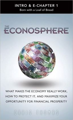 Econosphere (Preface & Chapter 1): Born with a Loaf of Bread