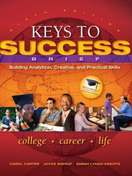 Keys to Success: Building Analytical, Creative, and Practical Skills, Brief Edition