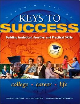 Keys to Success: Building Analytical, Creative, and Practical Skills