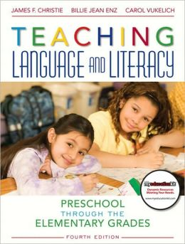 Teaching Language and Literacy: Preschool Through the Elementary Grades (with MyEducationKit)