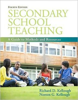 Secondary School Teaching: A Guide to Methods and Resources (with MyEducationLab)