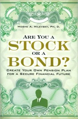 Are You a Stock or a Bond?: Create Your Own Pension Plan for a Secure Financial Future