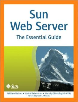 Sun Web Server: The Essential Guide (Essential Guide Series)