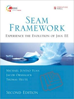 Seam Framework: Experience the Evolution of Java EE (JBoss Series)