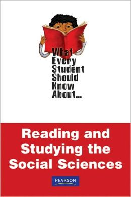 What Every Student Should Know About Reading and Studying Social Sciences