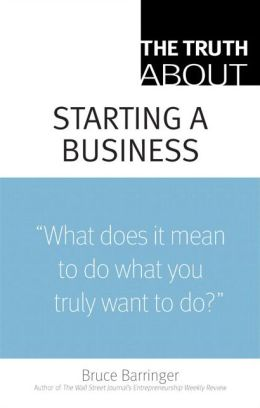 The Truth About Starting a Business (Truth About Series)