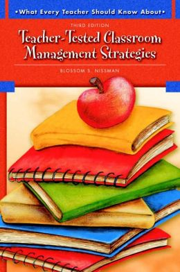 Teacher-Tested Classroom Management Strategies