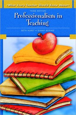Professionalism in Teaching: What Every Teacher Should Know About