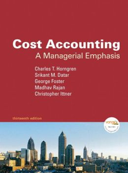 Cost Accounting: A Managerial Emphasis Value Package (Includes Student Solutions Manual)