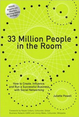 33 Million People in the Room: How to Create, Influence, and Run a Successful Business with Social Networking (Networking Technology: Security Series)