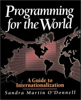 Programming for the World: A Guide to Internationalization