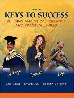 Keys to Success: Building Analytical, Creatived Practical Skills Value Package (Includes Mystudentsuccesslab with E-Book Student Access