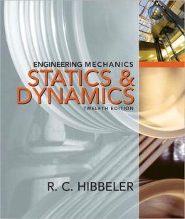 Engineering Mechanics: Combined Statics & Dynamics
