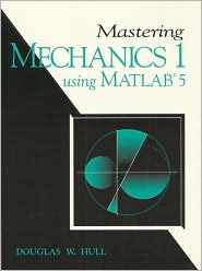 Mastering Mechanics I, Using MATLAB : A Guide to Statics and Strength of Materials