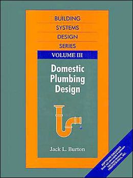 Building Systems Design Series Volume 3: Domestic Plumbing Design