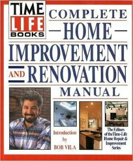 Complete Home Improvement and Renovation Manual