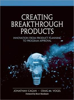 Creating Breakthrough Products: Innovation from Product Planning to Program Approval