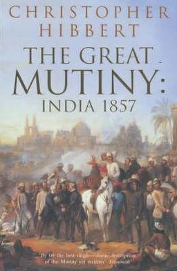 The Great Mutiny: India, 1857