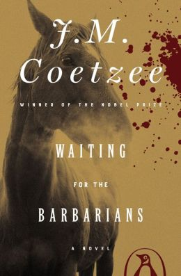Waiting for the Barbarians: A Novel