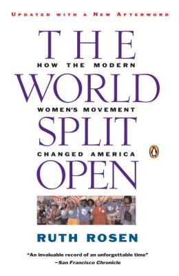 The World Split Open: How the Modern Women¿s Movement Changed America