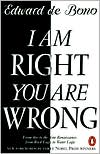 I Am Right-You Are Wrong: From This to the New Renaissance