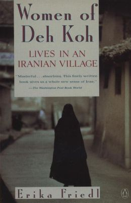 Women of Deh Koh: Lives in an Iranian Village