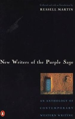 New Writers of the Purple Sage: An Anthology of Contemporary Western Writing