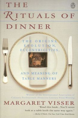 The Rituals of Dinner: Visser, Margaret