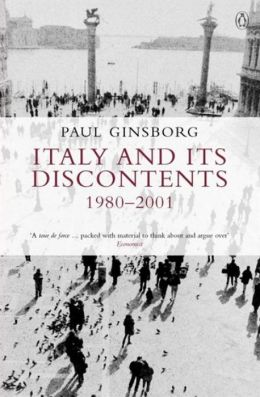 Italy and Its Discopntents: Family, Civil Society, State - 1980-2000