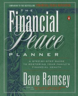 Financial Peace Planner: A Step-by-Step Guide to Restoring Your Family's Financial Health