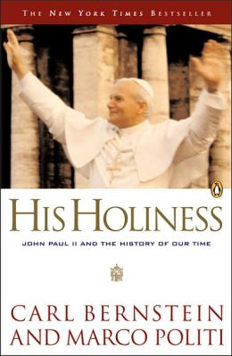 His Holiness: John Paul II and the History of Our Time