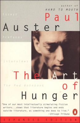 The Art of Hunger: Essays, Prefaces, Interviews, The Red Notebook (Expanded Edition)