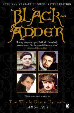 Blackadder: The Whole Damn Dynasty: 1485-1917
