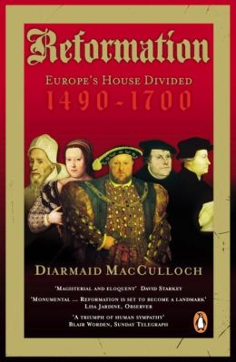 Reformation: Europe's House Divided, 1490-1700