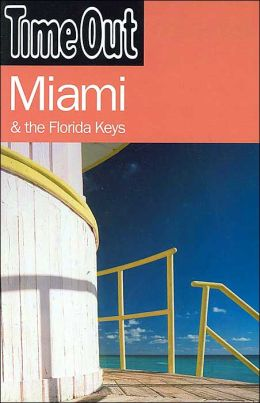 Time Out(Time Out Travel Guides Series): Miami and the Florida Keys