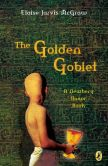 Book Cover Image. Title: The Golden Goblet, Author: Eloise Jarvis McGraw
