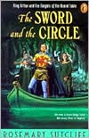 Sword and the Circle: King Arthur and the Knights of the Round Table
