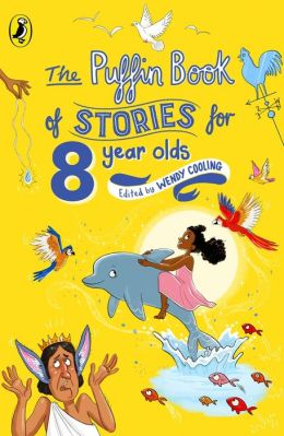 The Puffin Book of Stories for Eight Year Olds