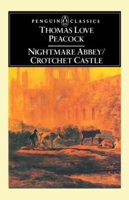 Nightmare Abbey and Crotchet Castle