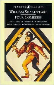 Four Comedies: The Taming of the Shrew; A Midsummer Night's Dream; As You Like It; Twelfth Night, or What You Will