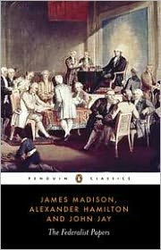 The Federalist Papers (Penguin Classics edition)