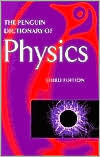 The Penguin Dictionary of Physics: Third Edition