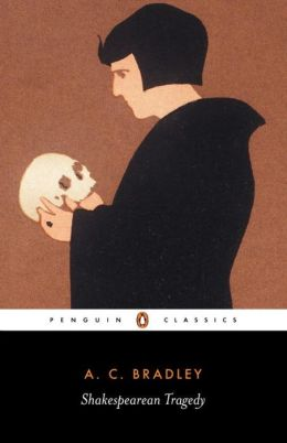 Shakespearean Tragedy: Lectures on Hamlet, Othello, King Lear, and Macbeth