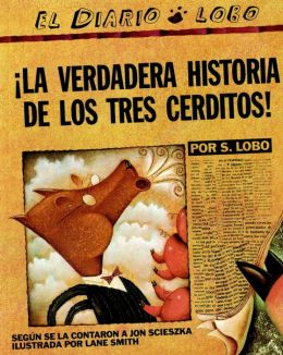 La verdadera historia de los tres cerditos! (The True Story of the 3 Little Pigs)