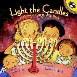 Light the Candles: A Hanukkah Lift-the-Flap Book
